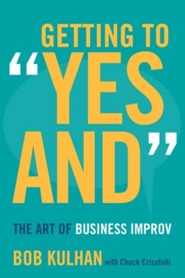 Getting to Yes And, Bob Kulhan