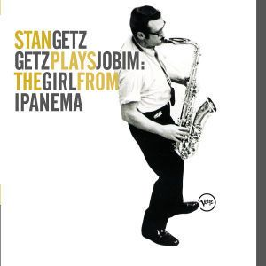 Getz Plays Jobim: The  Girl From Ipanema, Stan Getz