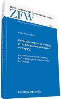 Gewährleistungsverantwortung in der öffentlichen Trinkwasserversorgung - Annkathrin Griesbach |