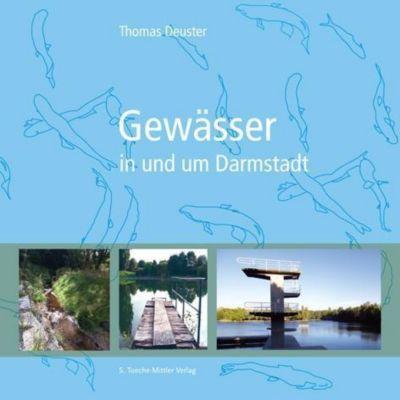 Gewässer in und um Darmstadt, Thomas Deuster