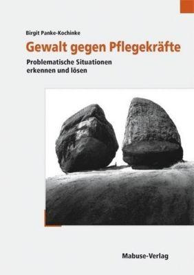 Gewalt gegen Pflegekräfte, Birgit Panke-Kochinke