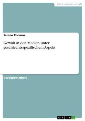 Gewalt in den Medien unter geschlechtsspezifischem Aspekt, Janine Thomas