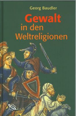 Gewalt in den Weltreligionen, Georg Baudler
