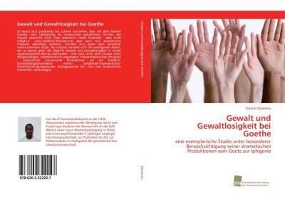 Gewalt und Gewaltlosigkeit bei Goethe, Franck Dovonou