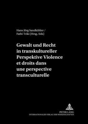 Gewalt und Recht in transkultureller Perspektive. Violence et droits dans une perspective transculturelle