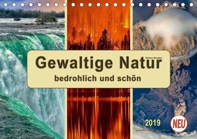 Gewaltige Natur - bedrohlich und schön (Tischkalender 2019 DIN A5 quer), Peter Roder