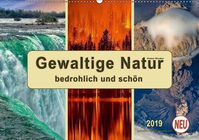 Gewaltige Natur - bedrohlich und schön (Wandkalender 2019 DIN A2 quer), Peter Roder