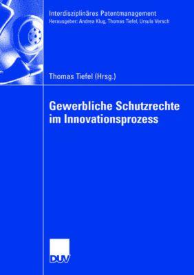Gewerbliche Schutzrechte im Innovationsmanagement