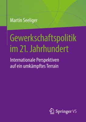 Gewerkschaftspolitik im 21. Jahrhundert, Martin Seeliger