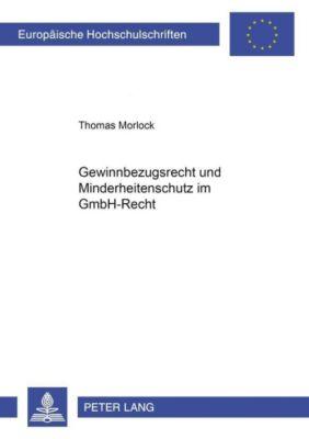 Gewinnbezugsrecht und Minderheitenschutz im GmbH-Recht, Thomas Morlock