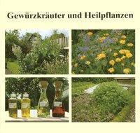 Gewürzkräuter und Heilpflanzen, Eleonore Hohenberger