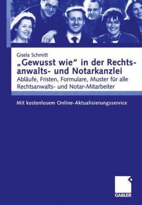 'Gewusst wie' in der Rechtsanwalts- und Notarkanzlei, Gisela Schmitt
