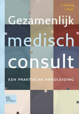 Gezamenlijk medisch consult, F. Seesing, I. Raats