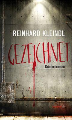Gezeichnet, Reinhard Kleindl