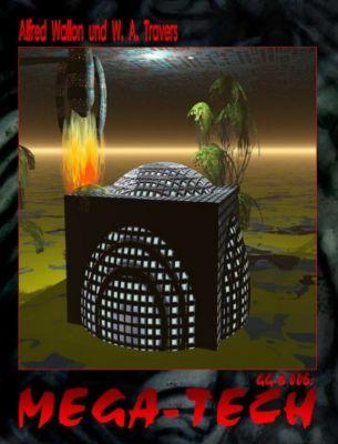 GG-B 006: Mega-Tech, Alfred Wallon, W. A. Travers