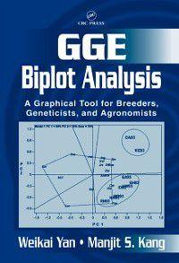 GGE Biplot Analysis, Manjit S. Kang, Weikai Yan
