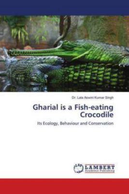 Gharial is a Fish-eating Crocodile, Lala Aswini Kumar Singh