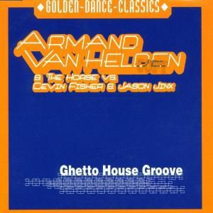 GHETTO HOUSE GROOVE, Armand Van & The Horse Helden