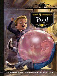 Ghost Detectors: Pop!, Dotti Enderle