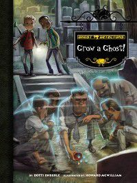 Ghost Detectors Set 4: Grow a Ghost!, Dotti Enderle