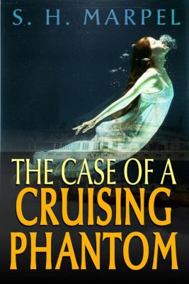 Ghost Hunters Mystery-Detective: The Case of a Cruising Phantom (Ghost Hunters Mystery-Detective), S. H. Marpel