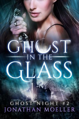 Ghost in the Glass, Jonathan Moeller