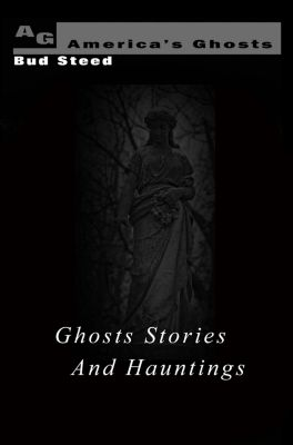 Ghost Stories and Hauntings, Bud Steed