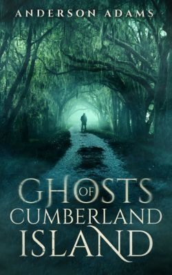 Ghosts of Cumberland Island, Anderson Adams