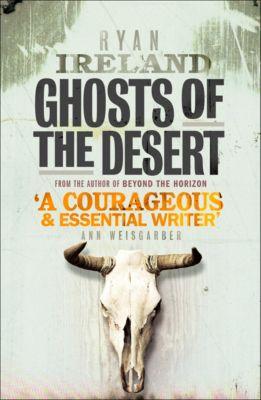 Ghosts of the Desert, Ryan Ireland
