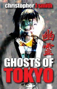 Ghosts of Tokyo, Christopher J. Smith