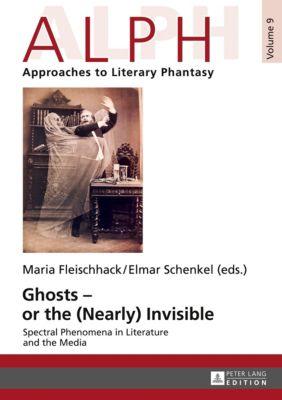Ghosts - or the (Nearly) Invisible, Elmar Schenkel, Maria Fleischhack