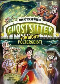 Ghostsitter - Vorsicht! Poltergeist - Tommy Krappweis |