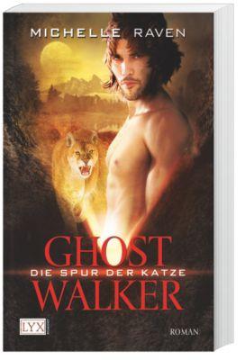 Ghostwalker Band 1: Die Spur der Katze, Michelle Raven