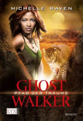 Ghostwalker Band 2: Pfad der Träume, Michelle Raven