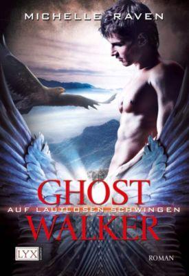 Ghostwalker Band 3: Auf lautlosen Schwingen, Michelle Raven