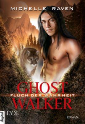 Ghostwalker Band 4: Fluch der Wahrheit, Michelle Raven