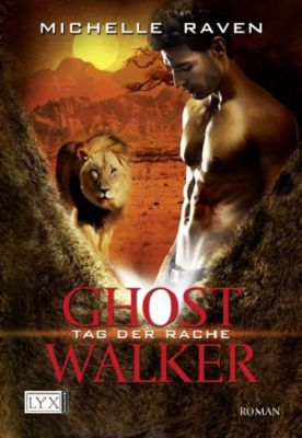 Ghostwalker Band 6: Tag der Rache, Michelle Raven