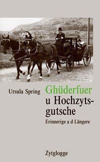 Ghüderfuer u Hochzytsgutsche, Ursula Spring