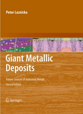 Giant Metallic Deposits, Peter Laznicka