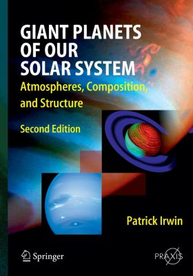 Giant Planets of Our Solar System, Patrick G. J. Irwin