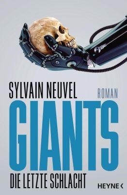 Giants - Die letzte Schlacht - Sylvain Neuvel  