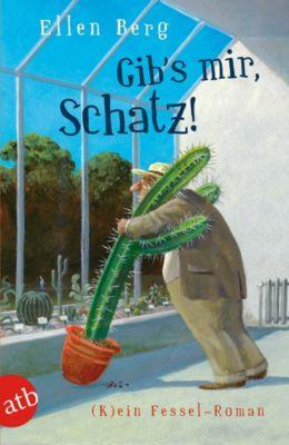 Gib's mir, Schatz! - Ellen Berg  