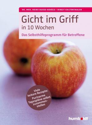 Gicht im Griff in 10 Wochen, Birgit Kaltenthaler, Dr. med. Heike Buess-Kovács