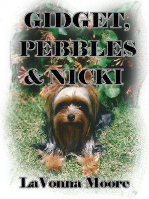 Gidget, Pebbles & Nicki, LaVonna Moore