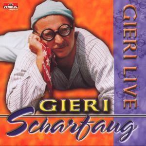 Gieri Live, Gieri Scharfaug