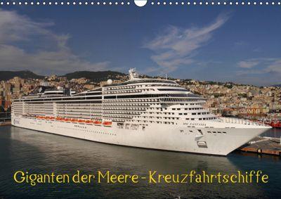 Giganten der Meere - Kreuzfahrtschiffe (Wandkalender 2019 DIN A3 quer), Frank Gayde