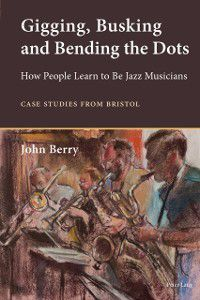 Gigging, Busking and Bending the Dots, John Berry