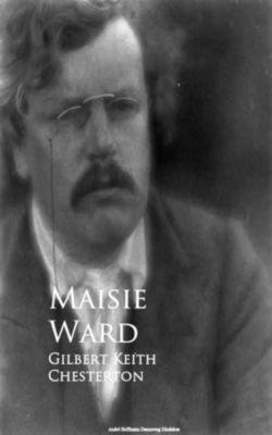 Gilbert Keith Chesterton, Maisie Ward