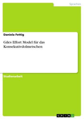 Giles Effort Model für das Konsekutivdolmetschen, Daniela Fettig