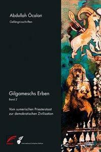 Gilgameschs Erben - Abdullah Öcalan |